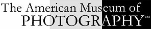 Click the logo to visit the American Museum of Photography Home Page